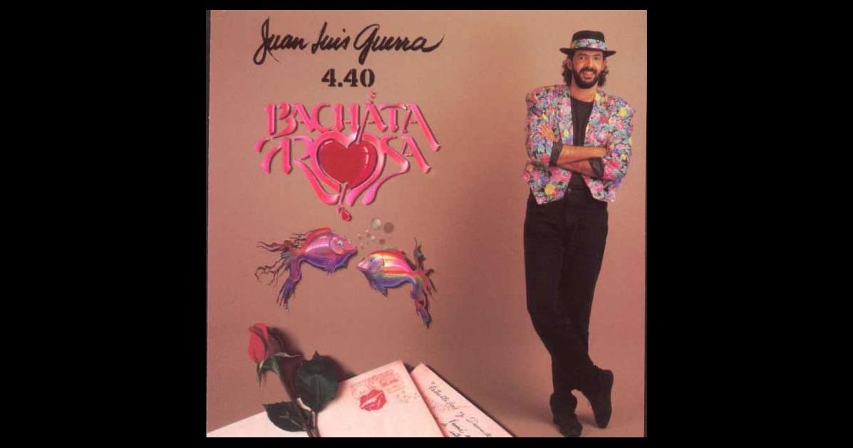 Bachata Rosa by Juan Luis Guerra on iTunes
