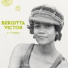 So Happy, Bergitta Victor