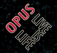 Live Is Life (digitally remastered) - Opus
