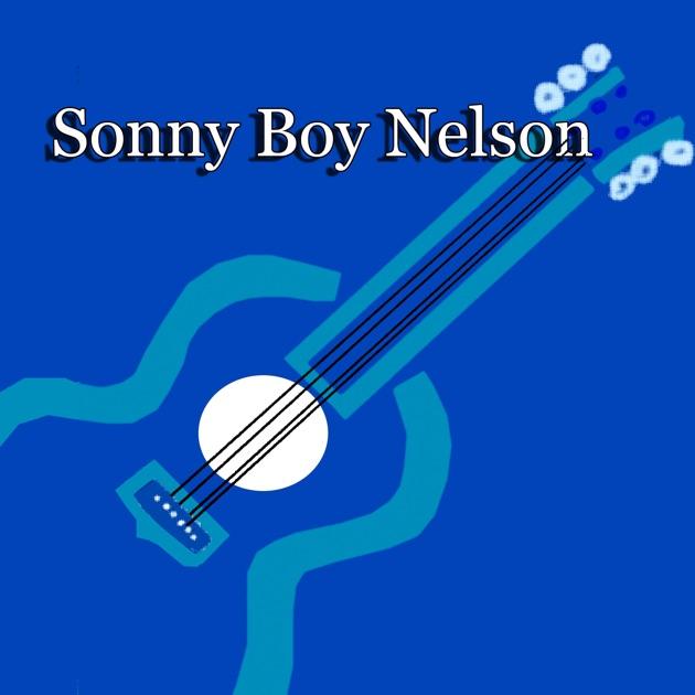 Sonny Boy Nelson by Sonny Boy Nelson & Mississippi Matilda