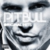 Original Hits, Pitbull