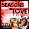 Seasons of Love (A Cappella) [feat. Evynne Hollens] - Single, Peter Hollens