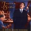El Rey del Bolero Ranchero, Javier Solis
