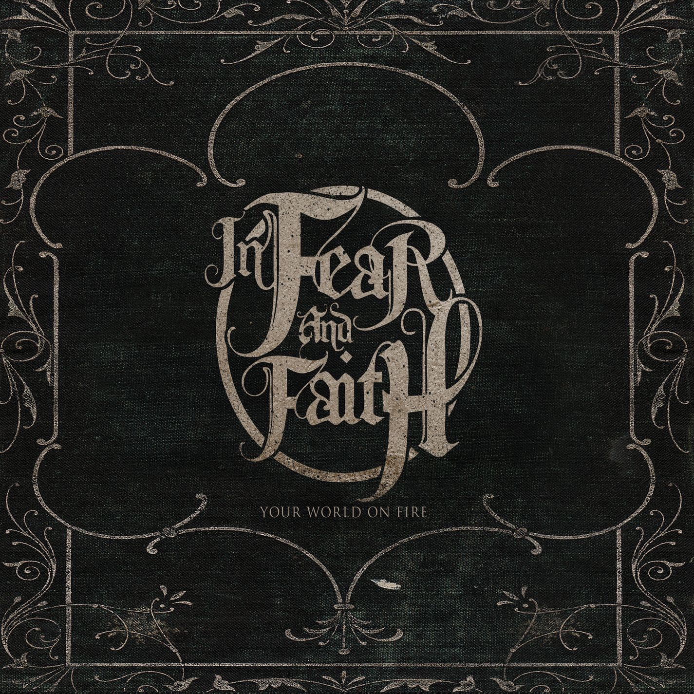 In Fear and Faith - Your World on Fire (2009)