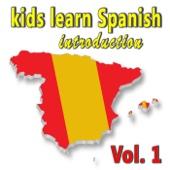 Kids Learn Spanish, Vol. 1 (Introduction, Children, Language)