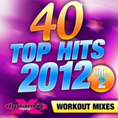 40 Top Hits 2012 Vol. 2 (Unmixed Workout Songs For Fitness & Exercise)