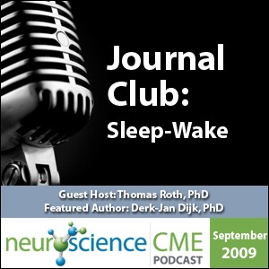 neuroscienceCME - Evolving Sleep-Wake Research: Implications for Improved Patient Outcomes, Part 1