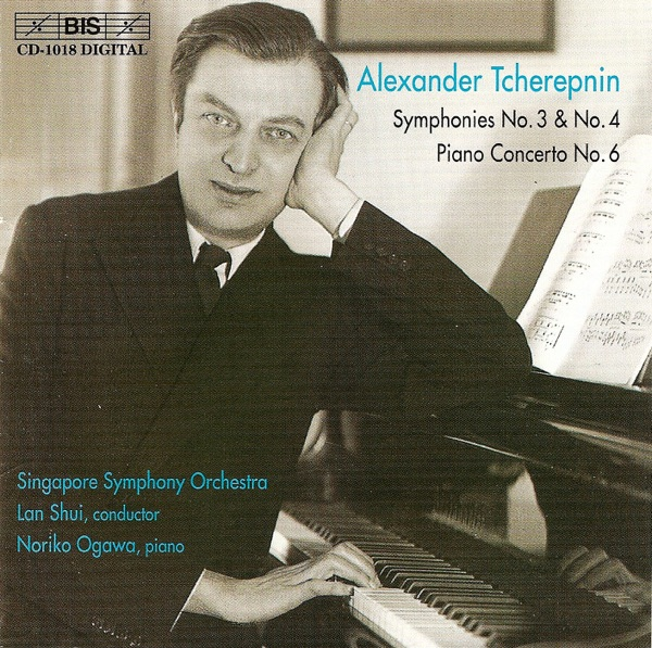 Tcherepnin - Symphonies No.3 & No.4 and Piano Concerto No.6