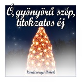 Ó, Gyönyörű Szép, Titokzatos Éj (Karácsonyi Dalok)