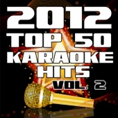 2012 Top 50 Karaoke Hits, Vol. 2