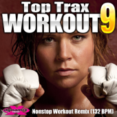 Top Trax Workout 9 (Nonstop DJ Workout Mix For Fitness) [132 BPM]