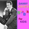 Danny Kaye's Songbook for Kids, Danny Kaye