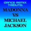 Dance Remix Tribute: Madonna vs Michael Jackson, Various Artists