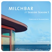 Milchbar - Seaside Season 5 (Deluxe Edition)