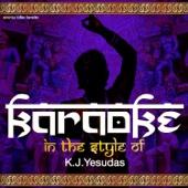 Karaoke (In the Style of K.J.Yesudas)