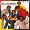 Truly For You, The Temptations