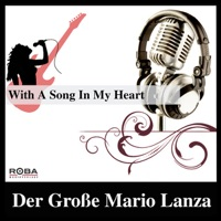 LANZA, Mario - With a Song in My Heart