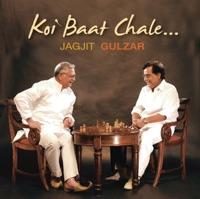 Koi Baat Chale - Jagjit Singh & Gulzar