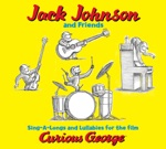 Jack Johnson and Friends: Sing-A-Longs and Lullabies For the Film Curious George