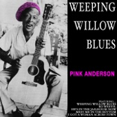 Weeping Willow Blues: Pink Anderson