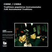 Chine: Traditions populaires instrumentales – China: Folk Instrumental Traditions