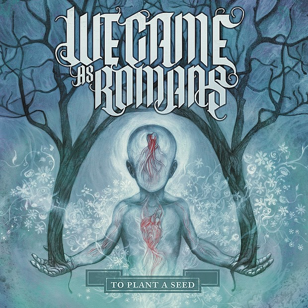 We Came As Romans - To Plant a Seed (Deluxe Version) (2011)