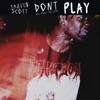 Don't Play (feat. The 1975 & Big Sean) - Single, Travis Scott