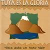 Tuya Es La Gloria - Música Andina Con Antonio Pástor, Antonio Pástor