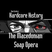 Episode 14 - The Macedonian Soap Opera (feat. Dan Carlin)