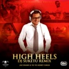 High Heels DJ Suketu Remix feat Yo Yo Honey Singh Single