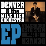 Denver & the Mile High Orchestra EP