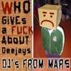 Who Gives a F**k About Deejays (Radio Cut)