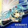 Reboot (feat. Hatsune Miku)