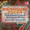 Brighouse Rocks, The Brighouse & Rastrick Band & Alan Withington