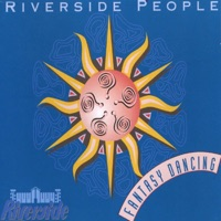 RIVERSIDE PEOPLE - Fantasy Dancing