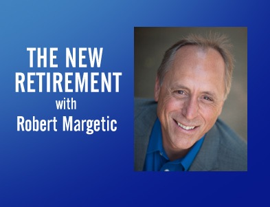 The New Retirement – Robert Margetic