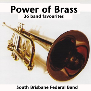 South Brisbane Federal Band - The Power of Brass