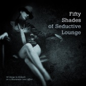 50 Shades of Seductive Lounge