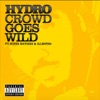 Crowd Goes Wild (feat. Busta Rhymes & Illestrs) / Sugar - EP, Hydro