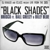 Black Shades (DJ Khaled and E-Class Present ) [feat. Ball Greezy & Billy Blue] - Single, DJ Khaled, E-Class & Brisco