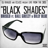 Black Shades (DJ Khaled and E-Class Present ) [feat. Ball Greezy & Billy Blue] - Single