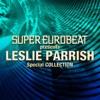 SUPER EUROBEAT presents LESLIE PARRISH Special COLLECTION