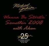 Wanna Be Startin' Somethin' 2008 With Akon - EP