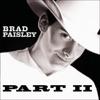 Part II, Brad Paisley
