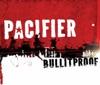 Bullitproof - EP, Pacifier & Shihad