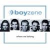 Where We Belong, Boyzone