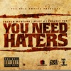 You Need Haters - Single, French Montana, Juicy J & Project Pat