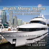 Wealth: Money, Income and Financial Success Hypnosis Collection