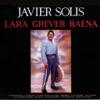 Lara-Grever-Baena, Javier Solis