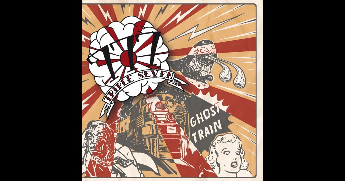 Triple 7 - Ghost Train